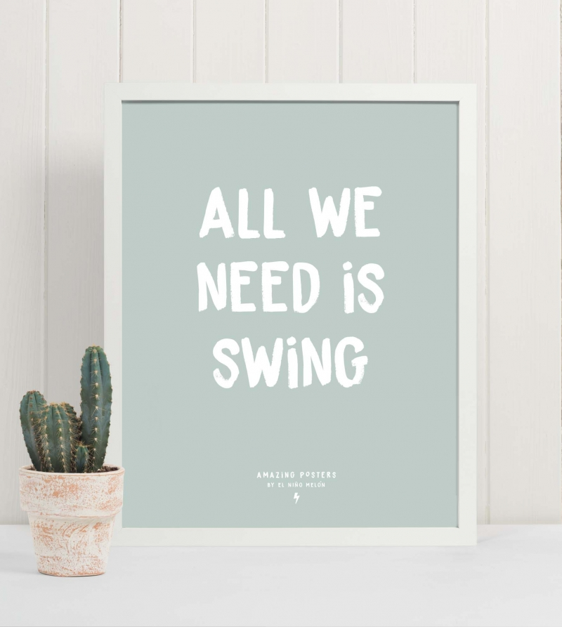 Lámina decorativa all we need is swing